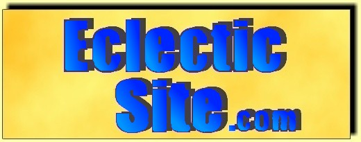 Wecome to the Eclectic Site, eclecticsite.com